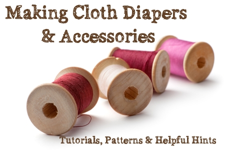Want to Make Your Own Cloth Baby Diapers? Tutorials, patterns, and more information about fabric for diapers and accessories from Thinking About Cloth Diapers