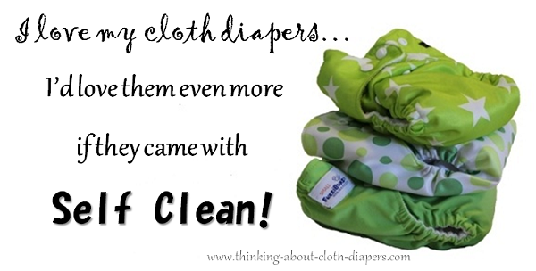love cloth diapers more with self-clean