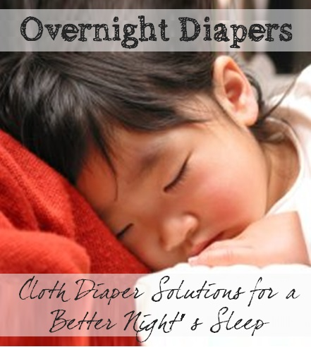 overnight diapers - cloth diaper solutions for a better night's sleep